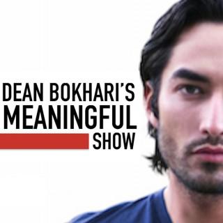 Dean Bokhari's Meaningful Show