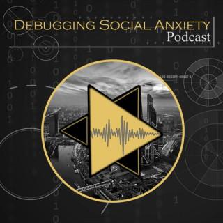 Debugging Social Anxiety