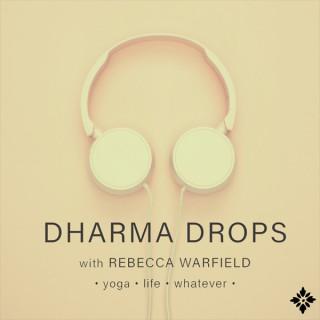 Dharma Drops: Yoga, Life, Whatever