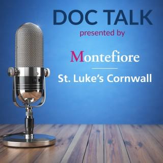 Doc Talk presented by Montefiore St. Luke's Cornwall