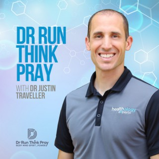 Dr Run Think Pray Podcast with Dr Justin Traveller