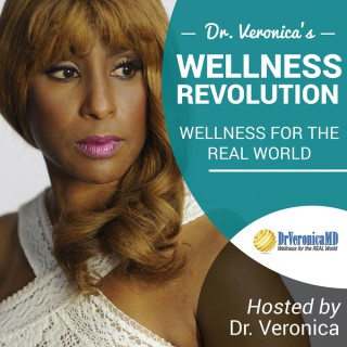 Dr. Veronica's Wellness Revolution: Health and Wellness for the Real World