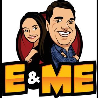 E and Me Podcast