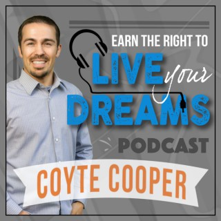 Earn the Right to Live Your Dreams
