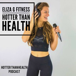 Eliza G Fitness- Hotter Than Health