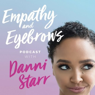 Empathy and Eyebrows Podcast