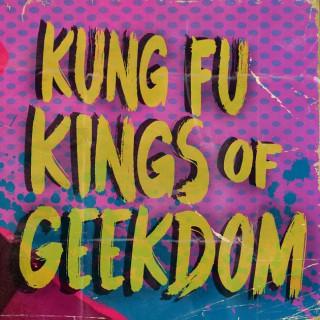 Kung Fu Kings of Geekdom