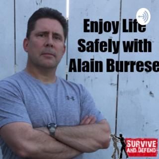 Enjoy Life Safely with Alain Burrese