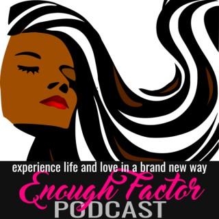 Enough Factor Podcast