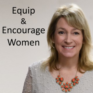 Equip and Encourage Women Podcast with Tracy Lynn Dougherty