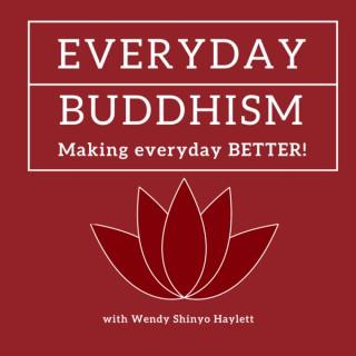 Everyday Buddhism: Making Everyday Better