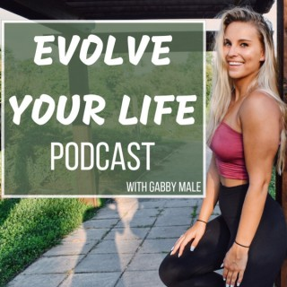 Evolve Your Life Podcast