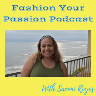 Fashion Your Passion Podcast