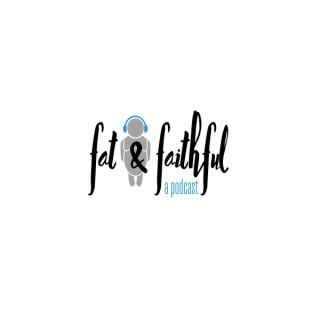 Fat & Faithful