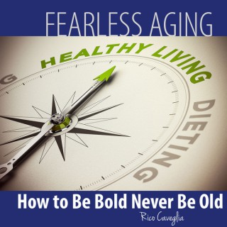 Fearless Aging
