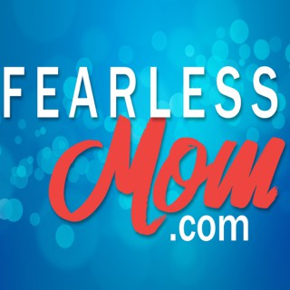 Fearless Mom // Audio Podcast