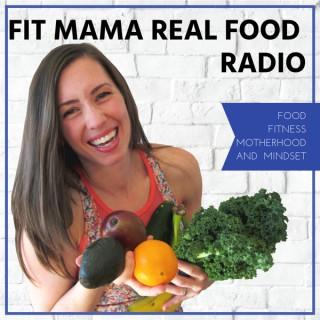 Fit Mama Real Food Radio