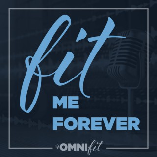 Fit Me Forever Podcast