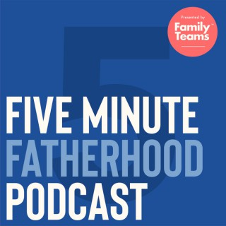 Five Minute Fatherhood