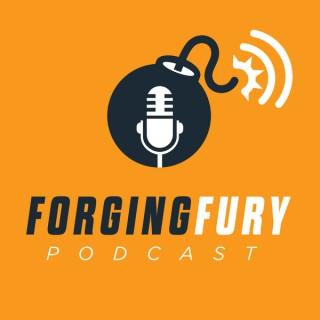 Forging Fury Podcast