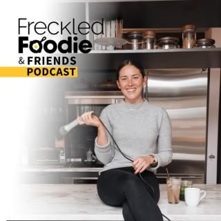 Freckled Foodie & Friends