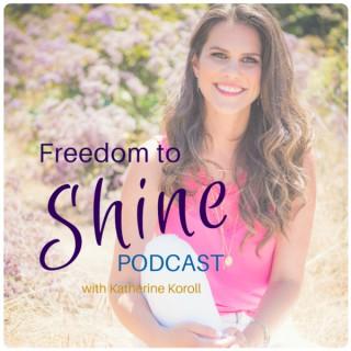 Freedom to SHINE Podcast