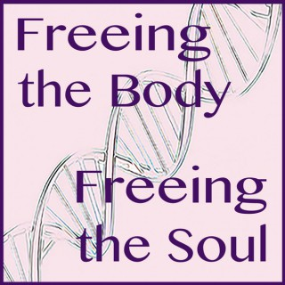 Freeing the Body, Freeing the Soul!