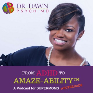 From ADHD to Amaze-Ability™: Children and Adults with ADHD   Total Lifestyle Optimization   Champion Your ADHD™