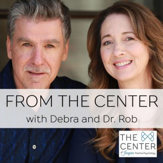 From the Center with Debra & Dr. Rob: Success for Women | Purpose | Spirituality | Relationships