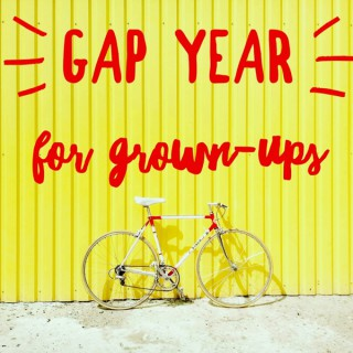 Gap Year For Grown-Ups