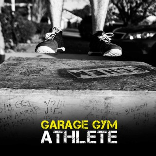 Garage Gym Athlete: From Our Athletes to Jocko Willink, Tim Ferriss, & Rich Froning there's one thing in common: Garage Gym
