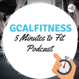GCAL Fitness: 5 Minutes to Fit