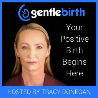 GentleBirth - The GentleBirth Podcast   Positive Birth Stories, Pregnancy, Birth & Breastfeeding  with Midwife Tracy Donegan