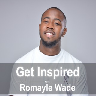 Get Inspired With Romayle Wade