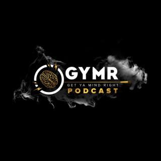 Get Ya Mind Right Motivation Podcast