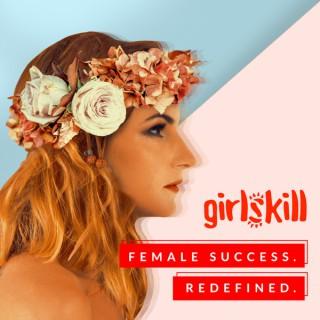 Girlskill - Female Success. Redefined.