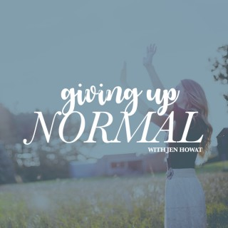 Giving Up Normal