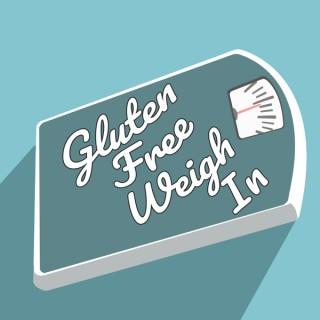 Gluten Free Weigh In