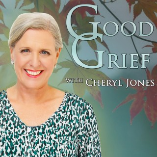 Good Grief with Cheryl Jones