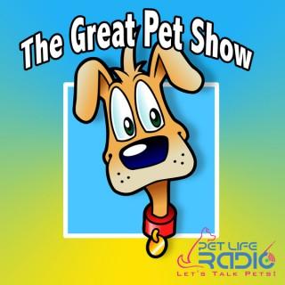 Great Pet Show  - Health and Behavior of Companion Animal Friends - Pets & Animals on Pet Life Radio (PetLifeRadio.com)