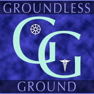 Groundless Ground Podcast