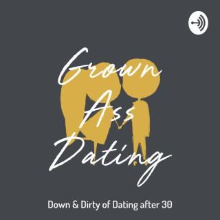 Grown Ass Dating
