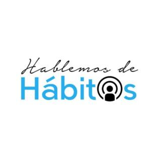 Hablemos de Hábitos