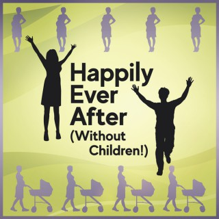 Happily Ever After (Without Children!)