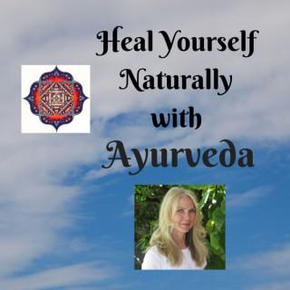 Heal Yourself Naturally with Ayurveda