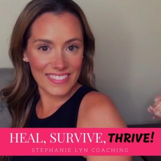Heal, Survive & Thrive!