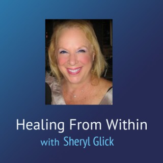 Healing From Within – Sheryl Glick