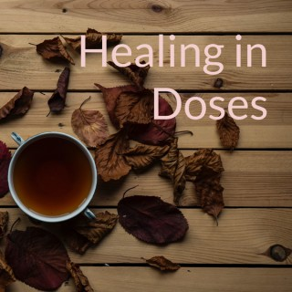 Healing in Doses
