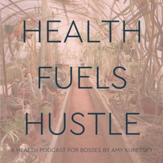 Health Fuels Hustle