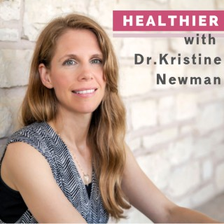 Healthier with Dr. Kristine Newman